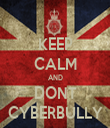 KEEP CALM AND DONT CYBERBULLY - Personalised Tea Towel: Premium