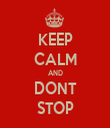 KEEP CALM AND DONT STOP - Personalised Tea Towel: Premium