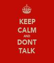 KEEP CALM AND DONT TALK - Personalised Tea Towel: Premium