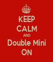 KEEP CALM AND Double Mini ON - Personalised Tea Towel: Premium