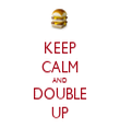 KEEP CALM AND DOUBLE UP - Personalised Tea Towel: Premium
