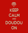 KEEP CALM AND DOUDOU ON - Personalised Tea Towel: Premium