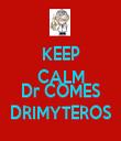 KEEP CALM AND Dr COMES DRIMYTEROS - Personalised Tea Towel: Premium
