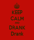 KEEP CALM AND DRANK Drank - Personalised Tea Towel: Premium