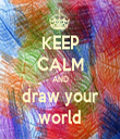 KEEP CALM AND draw your world - Personalised Tea Towel: Premium