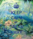 KEEP CALM AND   DREAM AWAY - Personalised Tea Towel: Premium