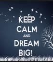 KEEP CALM AND DREAM BIG!  - Personalised Tea Towel: Premium