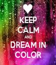KEEP CALM AND DREAM IN COLOR - Personalised Tea Towel: Premium