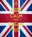 KEEP CALM AND DREAM RIO - Personalised Tea Towel: Premium