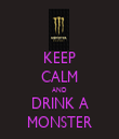 KEEP CALM AND DRINK A MONSTER - Personalised Tea Towel: Premium