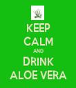 KEEP CALM AND DRINK ALOE VERA - Personalised Tea Towel: Premium