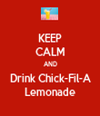 KEEP CALM AND Drink Chick-Fil-A Lemonade - Personalised Tea Towel: Premium