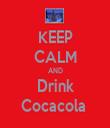 KEEP CALM AND Drink Cocacola  - Personalised Tea Towel: Premium
