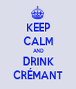 KEEP CALM AND DRINK CRÉMANT - Personalised Tea Towel: Premium