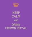 KEEP CALM AND DRINK CROWN ROYAL - Personalised Tea Towel: Premium