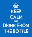 KEEP CALM AND DRINK FROM THE BOTTLE - Personalised Tea Towel: Premium