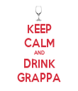 KEEP CALM AND DRINK GRAPPA - Personalised Tea Towel: Premium