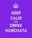 KEEP CALM AND DRINK HORCHATA - Personalised Tea Towel: Premium