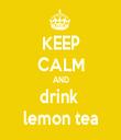 KEEP CALM AND drink  lemon tea - Personalised Tea Towel: Premium
