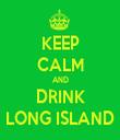 KEEP CALM AND DRINK LONG ISLAND - Personalised Tea Towel: Premium