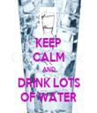 KEEP CALM AND DRINK LOTS OF WATER - Personalised Tea Towel: Premium