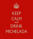 KEEP CALM AND DRINK MICHELADA - Personalised Tea Towel: Premium