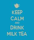 KEEP CALM AND DRINK MILK TEA - Personalised Tea Towel: Premium