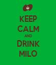 KEEP CALM AND DRINK MILO - Personalised Tea Towel: Premium
