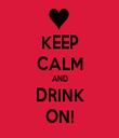 KEEP CALM AND DRINK ON! - Personalised Tea Towel: Premium