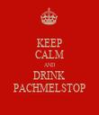 KEEP CALM AND DRINK PACHMELSTOP - Personalised Tea Towel: Premium