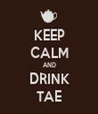 KEEP CALM AND DRINK TAE - Personalised Tea Towel: Premium