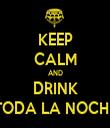 KEEP CALM AND DRINK TODA LA NOCHE - Personalised Tea Towel: Premium