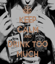 KEEP CALM AND DRINK TOO MUCH - Personalised Tea Towel: Premium