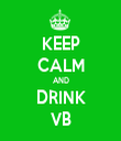 KEEP CALM AND DRINK VB - Personalised Tea Towel: Premium