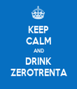 KEEP CALM AND DRINK ZEROTRENTA - Personalised Tea Towel: Premium