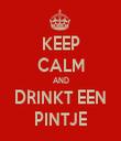 KEEP CALM AND DRINKT EEN PINTJE - Personalised Tea Towel: Premium