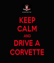 KEEP CALM AND DRIVE A CORVETTE - Personalised Tea Towel: Premium