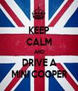 KEEP CALM AND DRIVE A MINI COOPER - Personalised Tea Towel: Premium