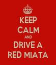 KEEP CALM AND DRIVE A RED MIATA - Personalised Tea Towel: Premium