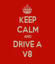 KEEP CALM AND DRIVE A V8 - Personalised Tea Towel: Premium