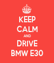 KEEP CALM AND DRIVE BMW E30 - Personalised Tea Towel: Premium