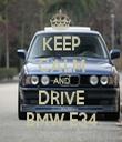 KEEP CALM AND DRIVE BMW E34 - Personalised Tea Towel: Premium