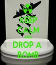 KEEP CALM AND DROP A  BOMB - Personalised Tea Towel: Premium