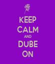 KEEP CALM AND DUBE ON - Personalised Tea Towel: Premium