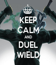 KEEP CALM AND DUEL WIELD - Personalised Tea Towel: Premium