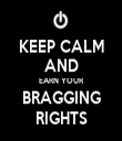 KEEP CALM AND EARN YOUR BRAGGING RIGHTS - Personalised Tea Towel: Premium