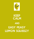 KEEP CALM AND EASY PEASY LEMON SQUEEZY - Personalised Tea Towel: Premium