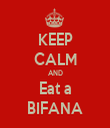 KEEP CALM AND Eat a BIFANA - Personalised Tea Towel: Premium