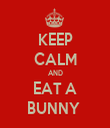 KEEP CALM AND EAT A BUNNY  - Personalised Tea Towel: Premium