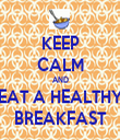KEEP CALM AND EAT A HEALTHY BREAKFAST - Personalised Tea Towel: Premium